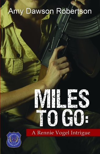 Amy Dawson Robertson Miles To Go A Ronnie Vogel Intrigue