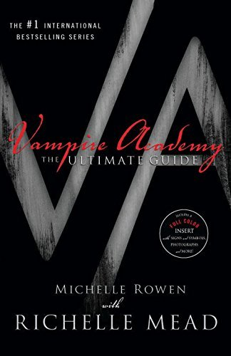 Michelle Rowen Vampire Academy The Ultimate Guide