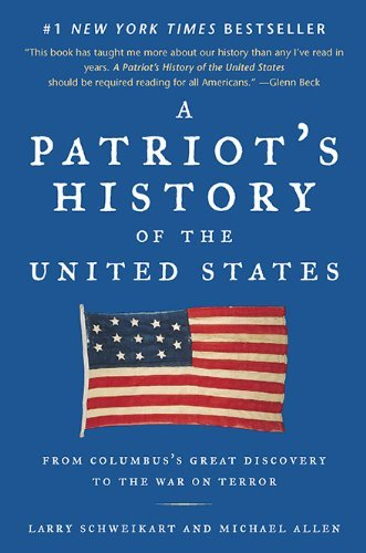 Larry Schweikart A Patriot's History Of The United States From Columbus's Great Discovery To The War On Ter