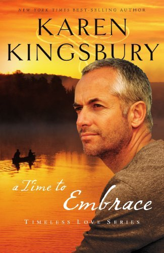 Karen Kingsbury A Time To Embrace