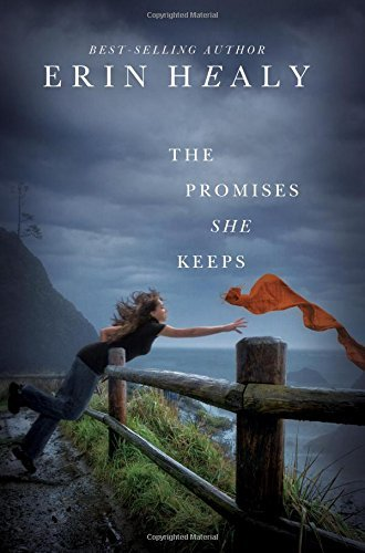 Erin Healy The Promises She Keeps