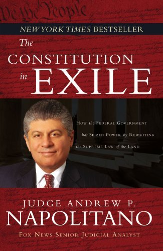 Andrew P. Napolitano The Constitution In Exile How The Federal Government Has Seized Power By Re