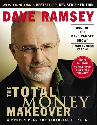 Dave Ramsey The Total Money Makeover A Proven Plan For Financial Fitness