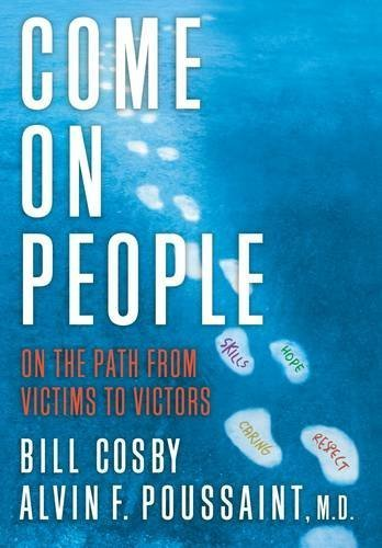 Bill Cosby Come On People On The Path From Victims To Victors