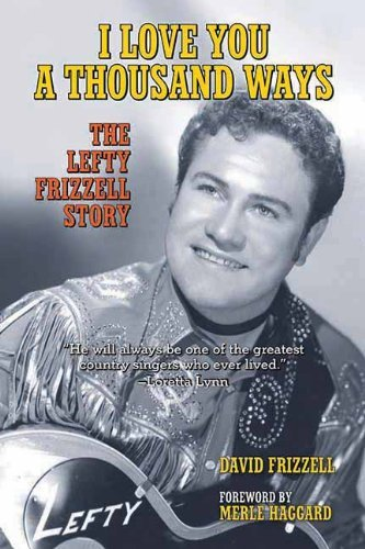 David Frizzell I Love You A Thousand Ways The Lefty Frizzell Story