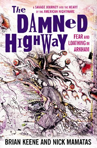 Nick Mamatas The Damned Highway Fear And Loathing In Arkham A Savage Journey Int