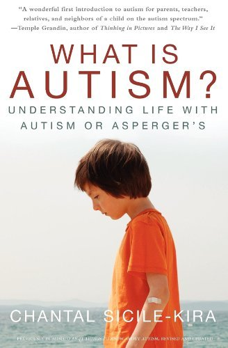 Chantal Sicile Kira What Is Autism? Understanding Life With Autism Or Asperger's