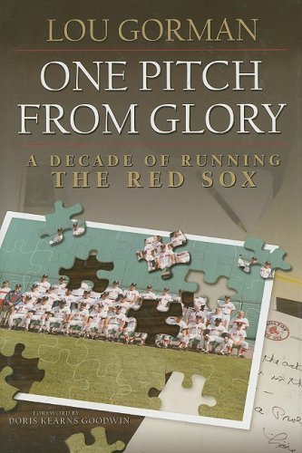 Lou Gorman One Pitch From Glory Decade Of Running The Red Sox