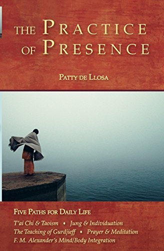 Patty De Llosa The Practice Of Presence Five Paths For Daily Life