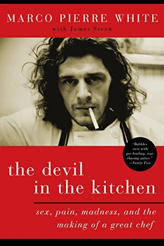 Marco Pierre White The Devil In The Kitchen Sex Pain Madness And The Making Of A Great Chef