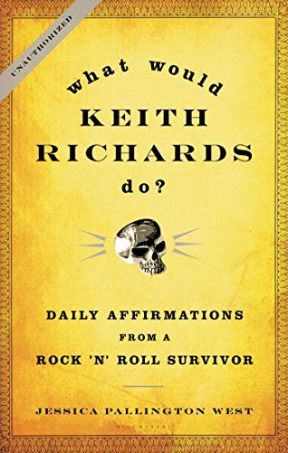 Jessica Pallington West What Would Keith Richards Do? Daily Affirmations From A Rock 'n' Roll Survivor