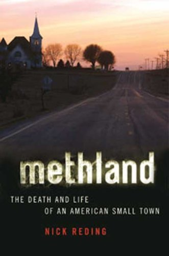 Nick Reding Methland The Death And Life Of An American Small Town