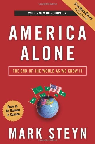 Mark Steyn America Alone The End Of The World As We Know It