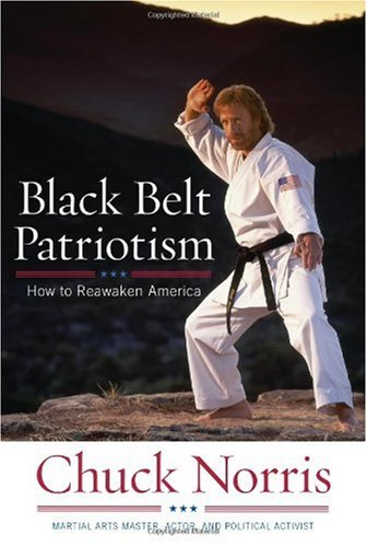 Norris Chuck Black Belt Patriotism How To Reawaken America