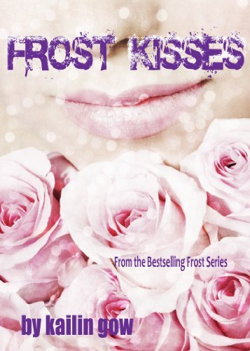 Kailin Gow Frost Kisses (bitter Frost #4 Of The Frost Series)