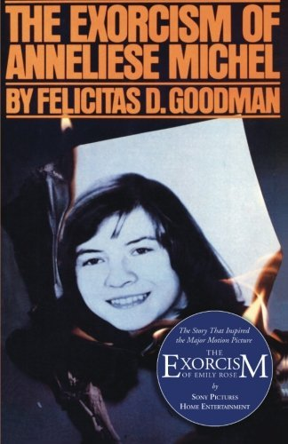 Felicitas D. Goodman The Exorcism Of Anneliese Michel