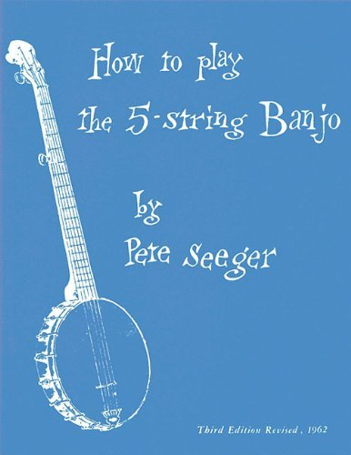 Pete Seeger How To Play The 5 String Banjo Third Edition 0003 Edition;revised