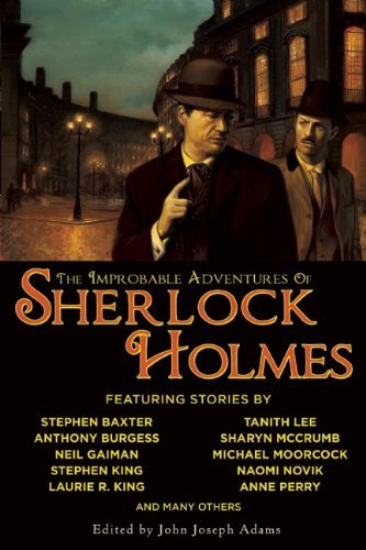 John Joseph Adams The Improbable Adventures Of Sherlock Holmes Tales Of Mystery And The Imagination Detailing Th