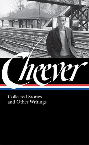 John Cheever John Cheever Collected Stories And Other Writings