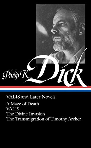 Philip K. Dick Philip K. Dick Valis And Later Novels
