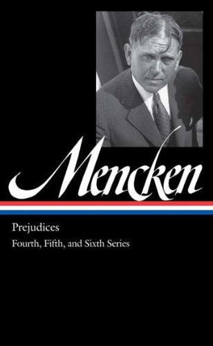 H. L. Mencken H.L. Mencken Prejudices Fourth Fifth And Sixth Series