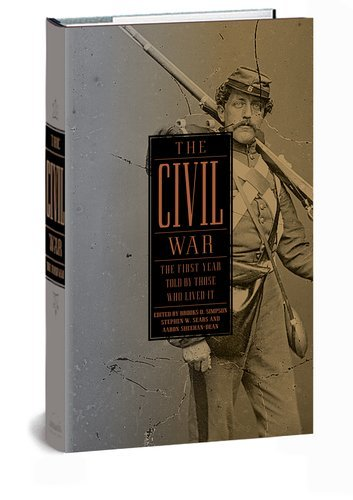 Brooks D. Simpson The Civil War The First Year Told By Those Who Lived It (libra