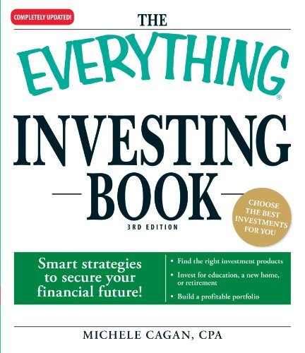 Michele Cagan The Everything Investing Book Smart Strategies To Secure Your Financial Future! 0003 Edition;