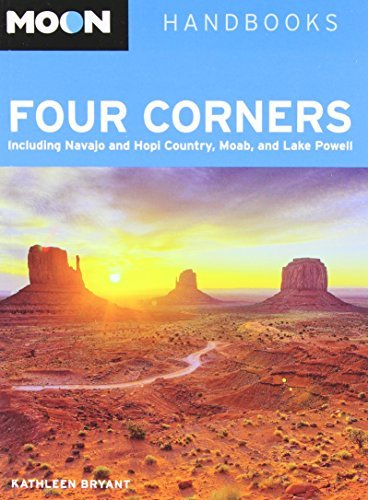 Kathleen Bryant Moon Four Corners Including Navajo And Hopi Country Moab And Lake 0004 Edition;