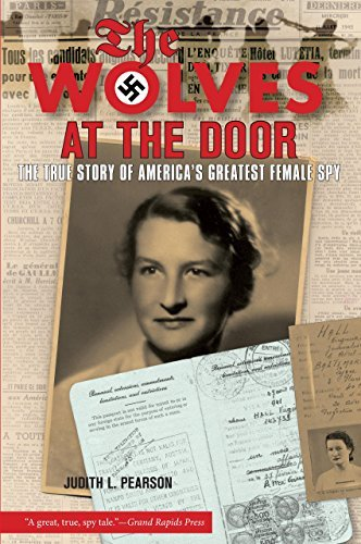 Judith Pearson Wolves At The Door The True Story Of America's Greatest Female Spy