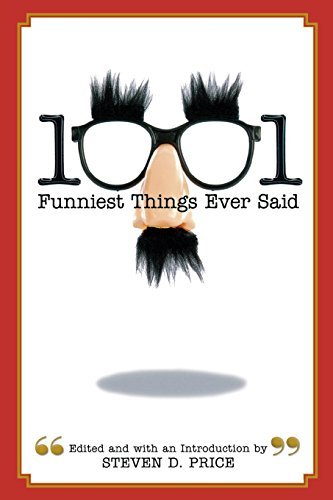 Steven D. Price 1001 Funniest Things Ever Said