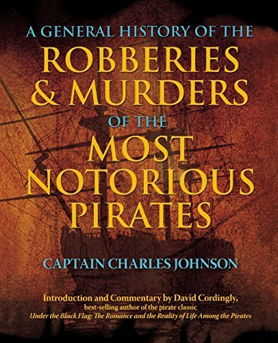 Charles Johnson A General History Of The Robberies & Murders Of Th