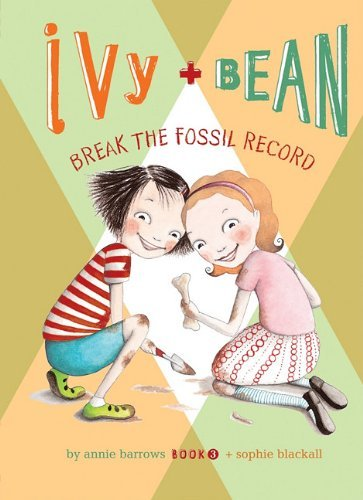 Annie Barrows Ivy + Bean Break The Fossil Record