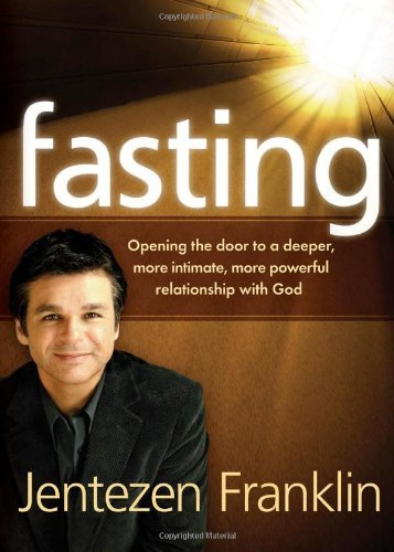 Jentezen Franklin Fasting Opening The Door To A Deeper More Intimate More