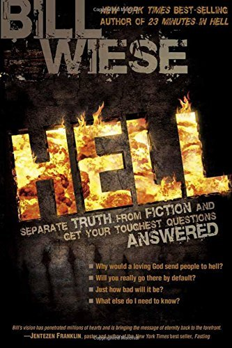 Bill Wiese Hell Separate Truth From Fiction And Get Your Toughest