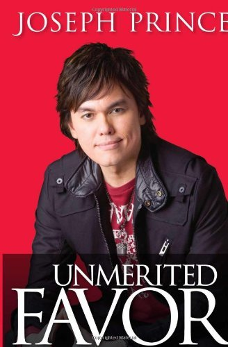 Joseph Prince Unmerited Favor Your Supernatural Advantage For A Successful Life