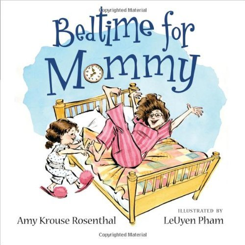 Amy Krouse Rosenthal Bedtime For Mommy