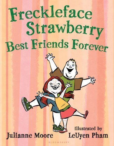 Julianne Moore Freckleface Strawberry Best Friends Forever
