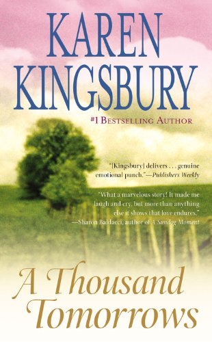 Karen Kingsbury A Thousand Tomorrows