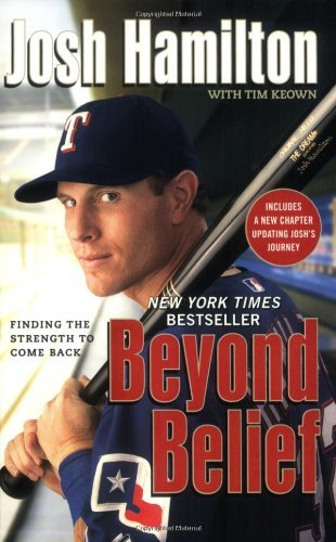 Josh Hamilton Beyond Belief Finding The Strength To Come Back