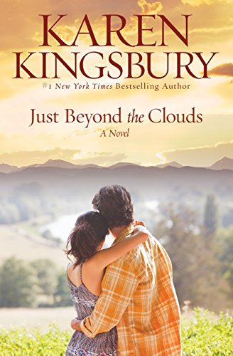Karen Kingsbury Just Beyond The Clouds