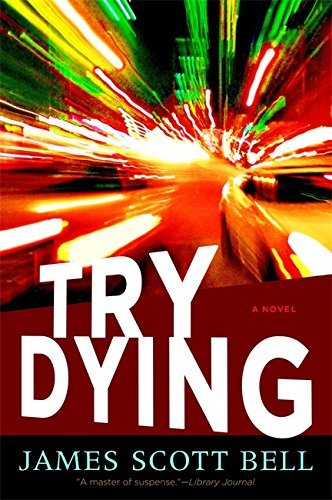 James Scott Bell Try Dying (ty Buchanan Series Book 1)