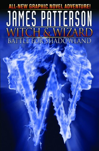 James Patterson Witch & Wizard Volume 1 Battle For Shadowland