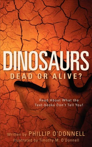 Phillip O'donnell Dinosaurs Dead Or Alive?