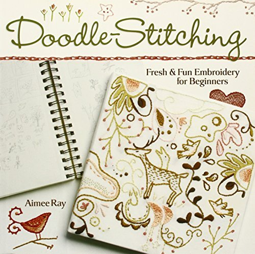 Aimee Ray Doodle Stitching Fresh & Fun Embroidery For Beginners