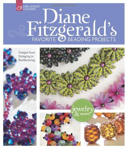 Diane Fitzgerald Diane Fitzgerald's Favorite Beading Projects Designs From Stringing To Beadweaving