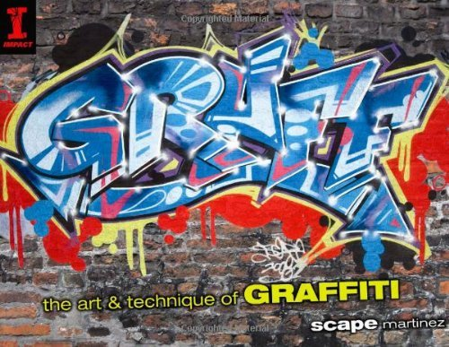 Scape Martinez Graff The Art & Technique Of Graffiti
