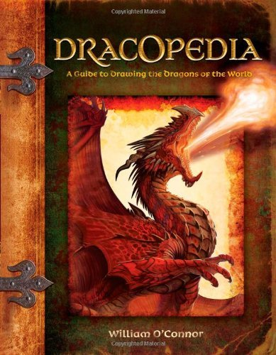 William O'connor Dracopedia A Guide To Drawing The Dragons Of The World