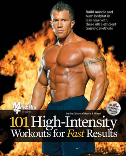 Muscle &. Fitness 101 High Intensity Workouts For Fast Results