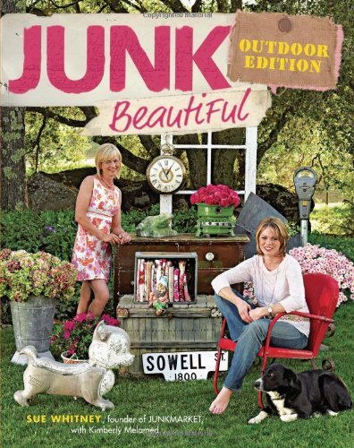 Sue Whitney Junk Beautiful Outdoor Edition