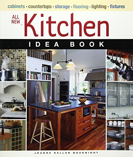 Joanne Kellar Bouknight All New Kitchen Idea Book
